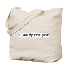 I Love My Firefighter Tote Bag