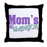 Mom's Lil' Sidekick Throw Pillow