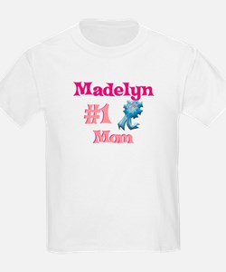 Madelyn - #1 Mom T-Shirt