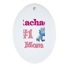 Rachael - #1 Mom Oval Ornament