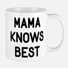 Mama Knows Best Mug