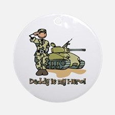 Daddy is my hero! Ornament (Round)