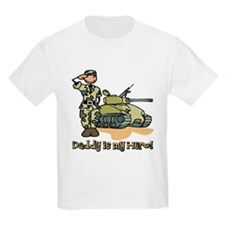 Daddy is my hero! T-Shirt