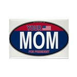 Your Mom for President (Oval) Rectangle Magnet