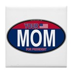 Your Mom for President (Oval) Tile Coaster