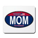 Your Mom for President (Oval) Mousepad