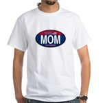 Your Mom for President (Oval) White T-Shirt