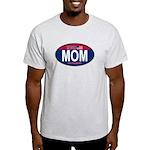 Your Mom for President (Oval) Light T-Shirt