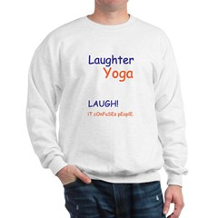 Laughter Yoga Laugh Unisex Sweatshirt