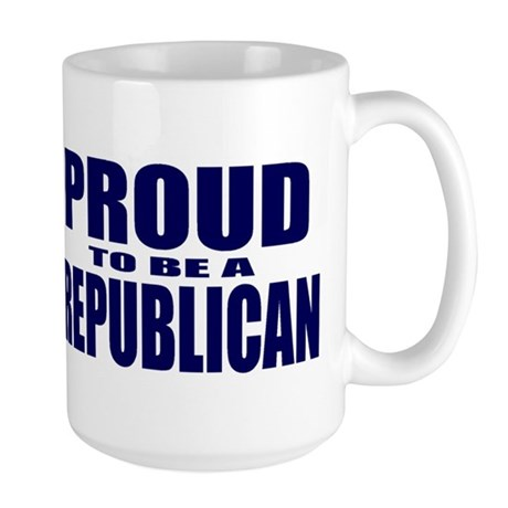 Proud to be a Republican Large Mug