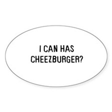 I can has cheezburger? Oval Decal