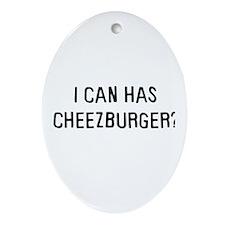 I can has cheezburger? Oval Ornament