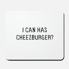 I can has cheezburger? Mousepad