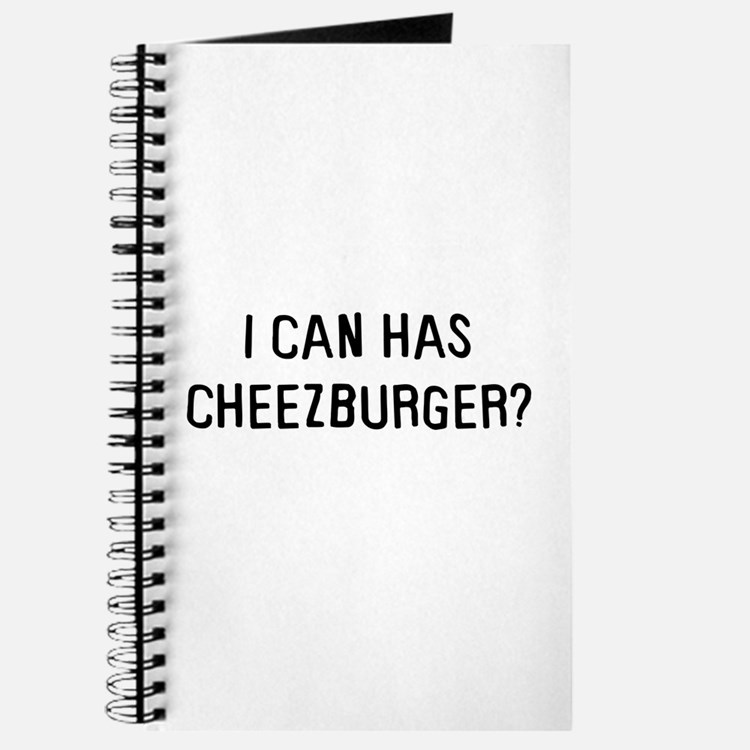I can has cheezburger? Journal