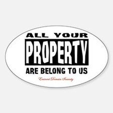 All Your Property Are Belong To Us Oval Decal