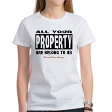 All Your Property Are Belong To Us Tee