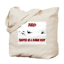 Bird trapped in a human body Tote Bag