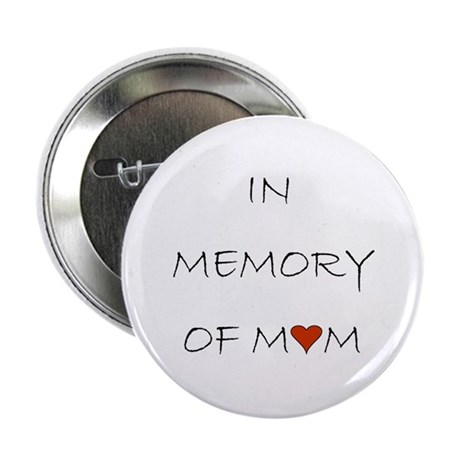 """Mourning Mom Memorial Heart 2.25"""" Button (10 pack)"""