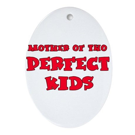 Mother of 2 Perfect Kids Ornament (Oval)