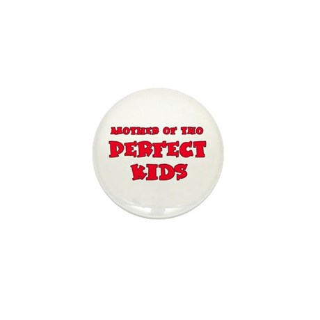 Mother of 2 Perfect Kids Mini Button (100 pack)