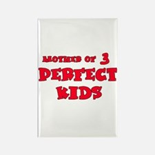 Mother of 3 Perfect Kids Rectangle Magnet