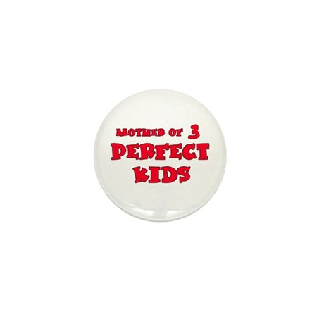 Mother of 3 Perfect Kids Mini Button (10 pack)