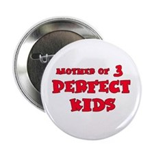 "Mother of 3 Perfect Kids 2.25"" Button (100 pack)"