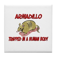 Armadillo trapped in a human body Tile Coaster