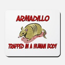 Armadillo trapped in a human body Mousepad