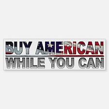Buy American - While U Can