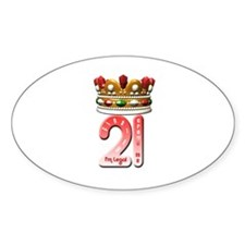 Im 21 legal Crown Me Oval Decal