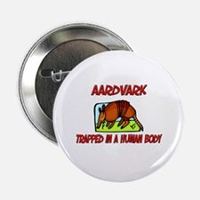 """Aardvark trapped in a human body 2.25"""" Button"""