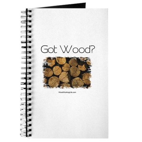 Got Wood? Journal