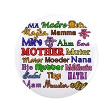 """Mother in Many Languages 3.5"""" Button"""