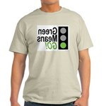 Green Means Go! Ash Grey T