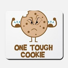 Tough Cookie Mousepad