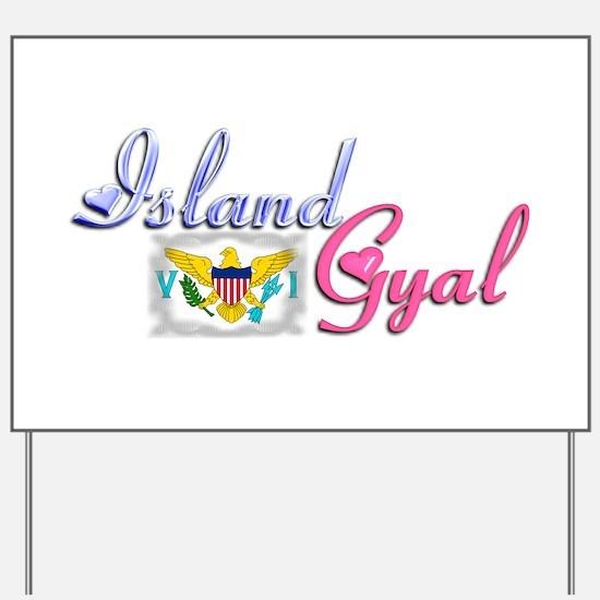 USVI Island Gyal - Yard Sign