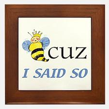 Bee Cuz I said so Framed Tile