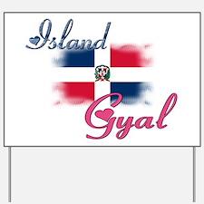 Island Gyal - Dominica Yard Sign