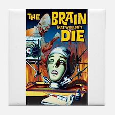 Brain That Wouldn't Die Tile Coaster