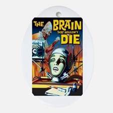 Brain That Wouldn't Die Oval Ornament