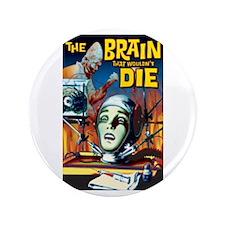 """Brain That Wouldn't Die 3.5"""" Button"""