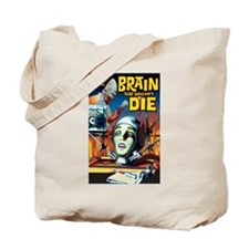 Brain That Wouldn't Die Tote Bag