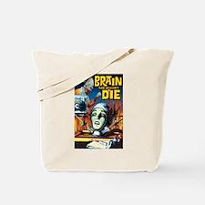 Brain That Wouldn't Die Tote Bag