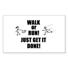 WALK OR RUN JUST GET IT DONE! Rectangle Sticker 5