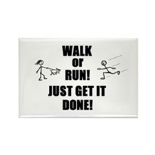 WALK OR RUN JUST GET IT DONE! Rectangle Magnet