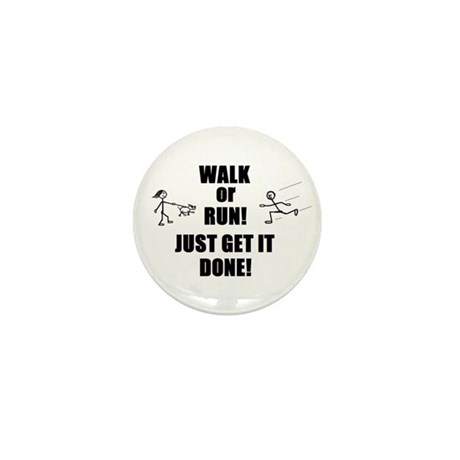 WALK OR RUN JUST GET IT DONE! Mini Button (10 pack