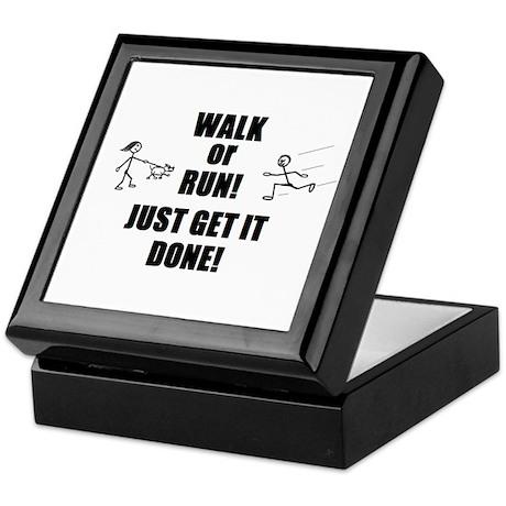 WALK OR RUN JUST GET IT DONE! Keepsake Box