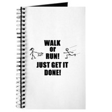 WALK OR RUN JUST GET IT DONE! Journal