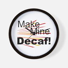 Make Mine Decaf! Wall Clock